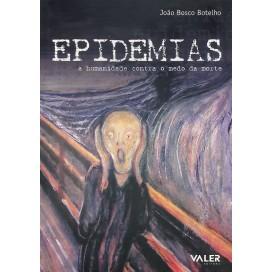 EPIDEMIAS - A HUMANIDADE CONTRA O MEDO DA MORTE