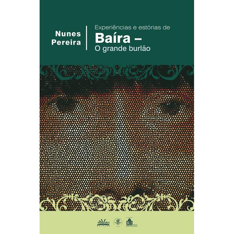 EXPERIÊNCIAS E ESTÓRIAS DE BAÍRA - O GRANDE BURLÃO