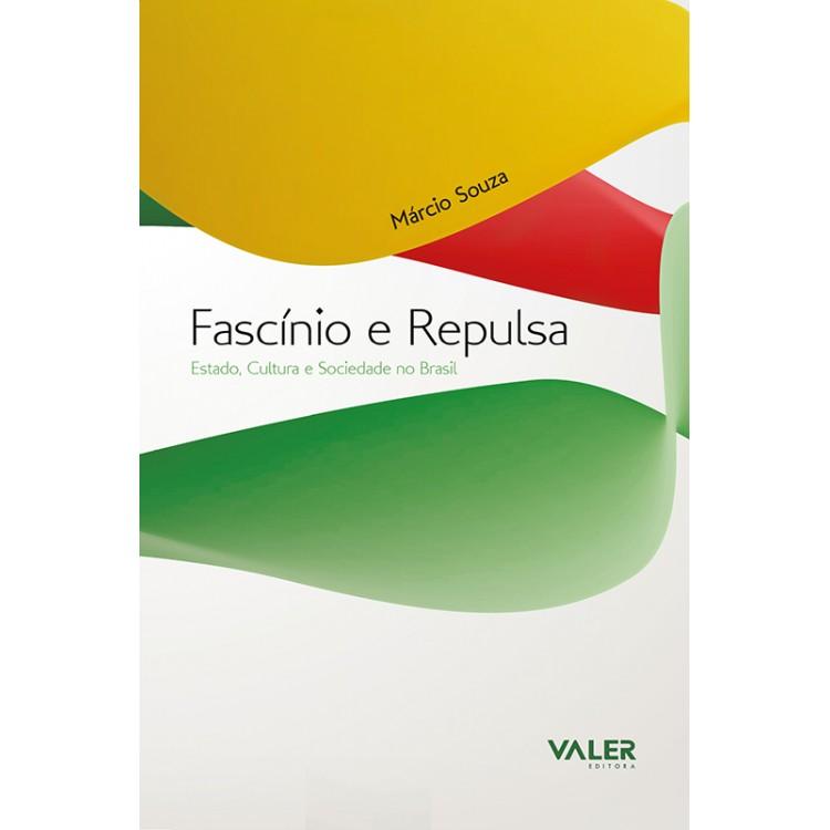 FASCÍNIO E REPULSA – ESTADO, CULTURA E SOCIEDADE NO BRASIL