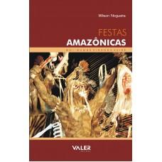 FESTAS AMAZÔNICAS – BOI-BUMBÁ, CIRANDA, SAIRÉ