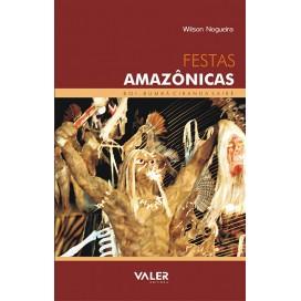 FESTAS AMAZÔNICAS - BOI-BUMBÁ, CIRANDA, SAIRÉ