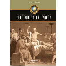 FILOSOFIA E O FILOSOFAR