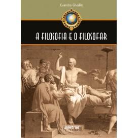FILOSOFIA E O FILOSOFAR, A