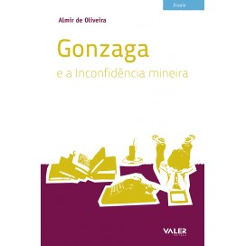 GONZAGA E A INCONFIDÊNCIA MINEIRA