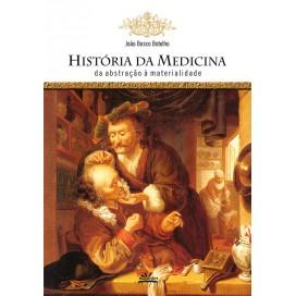 HISTÓRIA DA MEDICINA DA ABSTRAÇÃO À MATERIALIDADE