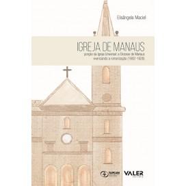 IGREJA DE MANAUS - PORÇÃO DA IGREJA UNIVERSAL: A DIOCESE VIVENCIANDO A ROMANIZAÇÃO