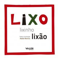 LIXO, LIXINHO, LIXÃO