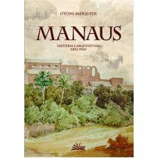MANAUS - HISTÓRIA E ARQUITETURA (1852-1910)
