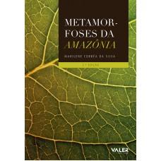 METAMORFOSES DA AMAZÔNIA
