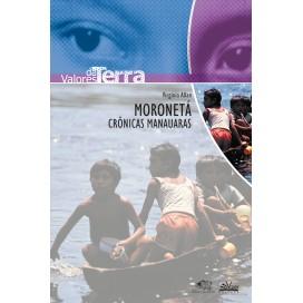 MORONETÁ - CRÔNICAS MANAUARA