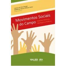 MOVIMENTOS SOCIAIS DO CAMPO : ASPECTOS HISTÓRICOS, IDEOLÓGICOS E POLÍTICOS