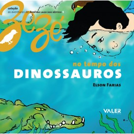 NO TEMPO DOS DINOSSAUROS - AS AVENTURAS DO ZEZÉ