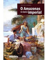 AMAZONAS NA ÉPOCA IMPERIAL, O