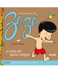 CICLO DO OURO NEGRO, O - AS AVENTURAS DO ZEZÉ