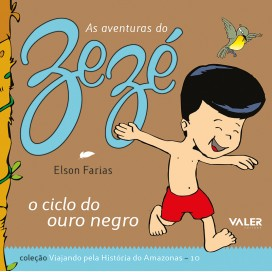 CICLO DO OURO NEGRO, O - AS AVENTURAS DO ZEZÉ