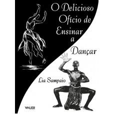 DELICIOSO OFÍCIO DE ENSINAR A DANÇAR, O