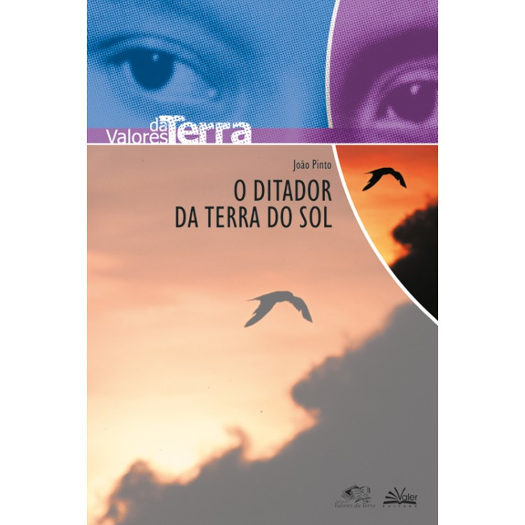 DITADOR DA TERRA DO SOL, O