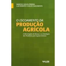 ESCOAMENTO DA PRODUCAO AGRÍCOLA - MICRORREGIÃO DE MANAUS E AS MODALIDADES DE TRANSPORTE
