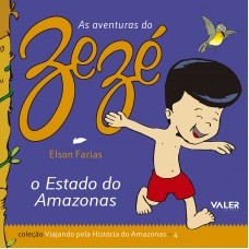 ESTADO DO AMAZONAS, O - AS AVENTURAS DO ZEZÉ