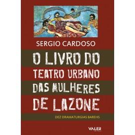 LIVRO DO TEATRO URBANO DAS MULHERES DE LAZONE - O DEZ DRAMATHURGIAS BAREHS