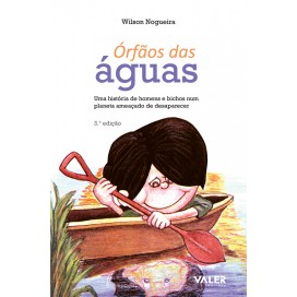 ÓRFÃOS DAS ÁGUAS - UMA HISTÓRIA DE HOMENS E BICHOS
