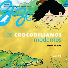 CROCODILIANOS MODERNOS, OS - AS AVENTURAS DO ZEZÉ