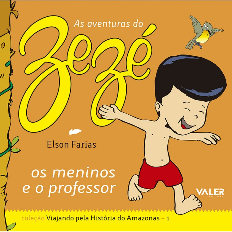 MENINOS E O PROFESSOR, OS - AS AVENTURAS DO ZEZÉ