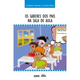 SABERES DOS PAIS NA SALA DE AULA, OS