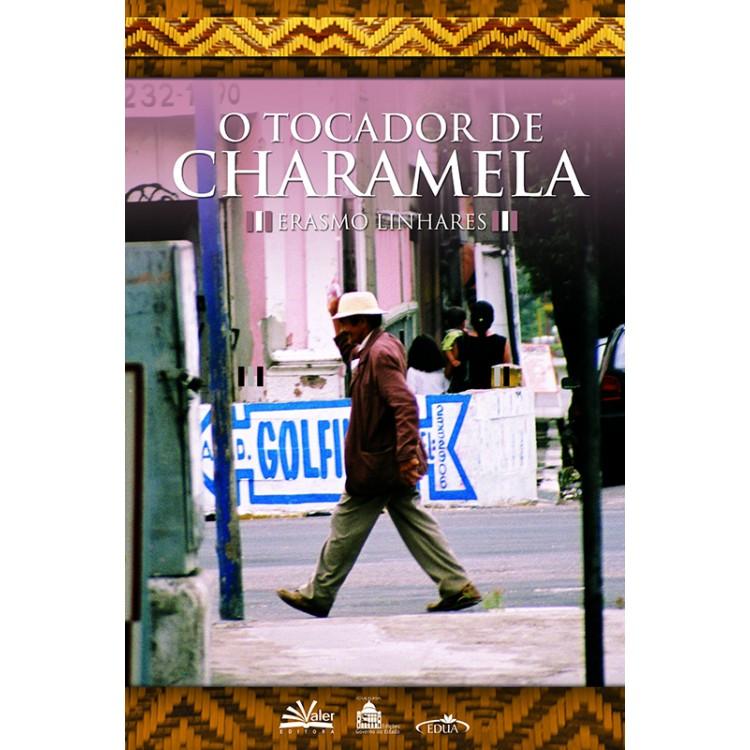 TOCADOR DE CHARAMELA, O