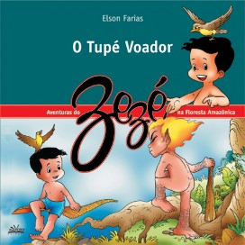 TUPÉ VOADOR - AS AVENTURAS DO ZEZÉ