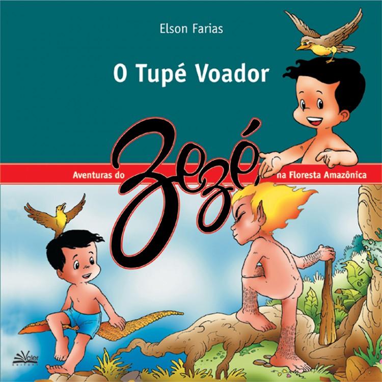 TUPÉ VOADOR - AS AVENTURAS DO ZEZÉ