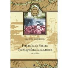 PANORAMA DA PINTURA CONTEMPORÂNEA AMAZONENSE