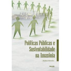 POLITICAS PUBLICAS E SUSTENTABILIDADE NA AMAZONIA