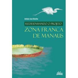 REDESENHANDO O PROJETO ZONA FRANCA DE MANAUS