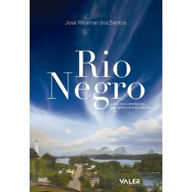 RIO NEGRO – ASPECTOS HISTÓRICOS, GEOGRÁFICOS E POLÍTICOS