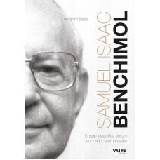 SAMUEL ISAAC BENCHIMOL – ENSAIO BIOGRÁFICO