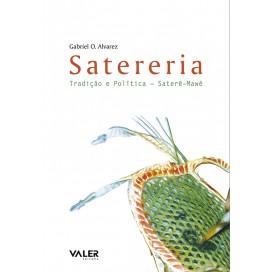 SATERERIA - TRADIÇÃO E POLÍTICA SATERÉ-MAWÉ