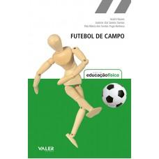 FUTEBOL DE CAMPO – SÉRIE EDUCAÇÃO FÍSICA