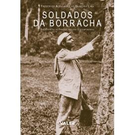 SOLDADOS DA BORRACHA – DAS VIVÊNCIAS DO PASSADO ÀS LUTAS CONTEMPORÂNEAS