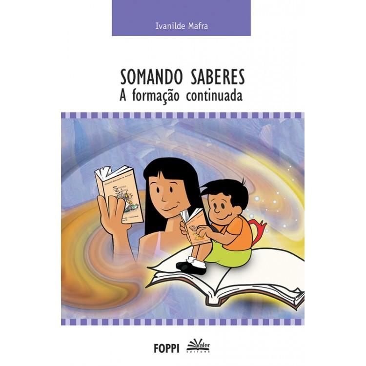 SOMANDO SABERES – A FORMAÇÃO CONTINUADA