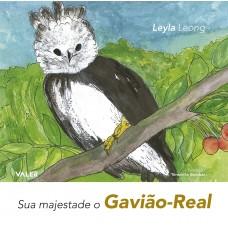 SUA MAJESTADE O GAVIÃO-REAL