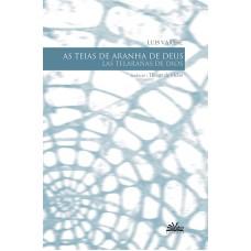 TEIAS DE ARANHA DE DEUS - LAS TELARANAS DE DIOS, AS