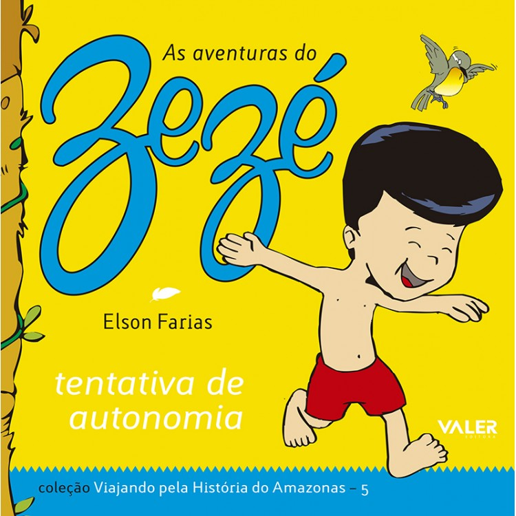 TENTATIVAS DE AUTONOMIA - AS AVENTURAS DO ZEZÉ