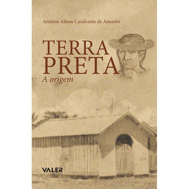 TERRA PRETA: A ORIGEM