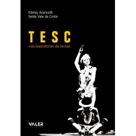 TESC - NOS BASTIDORES DA LENDA