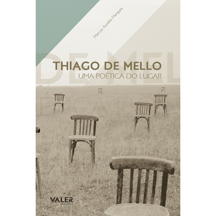THIAGO DE MELLO - UMA POÉTICA DO LUGAR