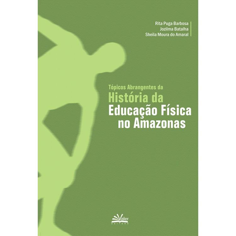 TÓPICOS DA HISTÓRIA DA EDUCAÇÃO FÍSICA NO AMAZONAS