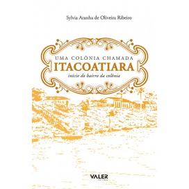 UMA COLÔNIA CHAMADA ITACOATIARA – INÍCIO DO BAIRRO DA COLÔNIA