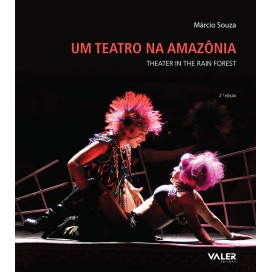 UM TEATRO NA AMAZÔNIA - THEATER IN THE RAIN FOREST