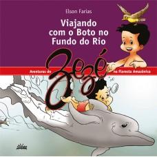VIAJANDO COM O BOTO NO FUNDO DO RIO - AS AVENTURAS DO ZEZÉ